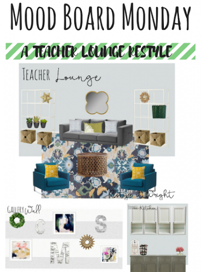 Teacher Lounge Restyle| Mood Board Monday
