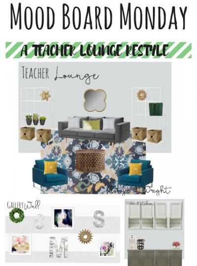 Teacher Lounge Restyle| Mood Board Monday